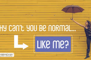 Why Can't You Be Normal Like Me?
