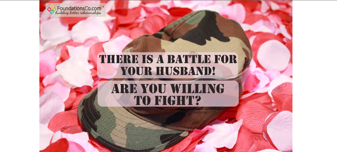 There Is A Battle For Your Husband. Are you Willing To Fight?