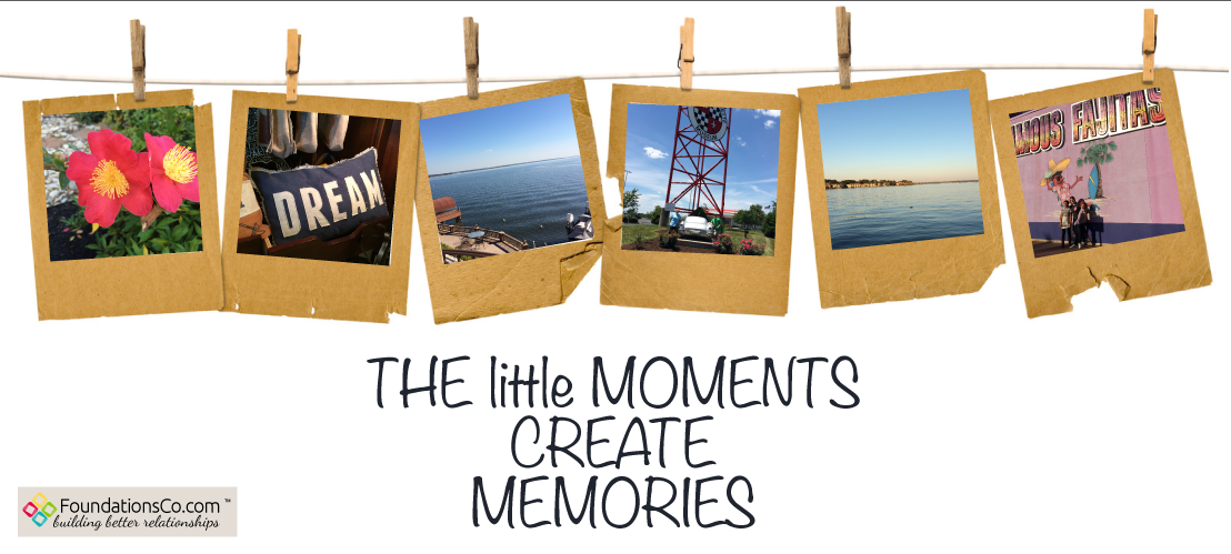 The Little Moments Create Memories