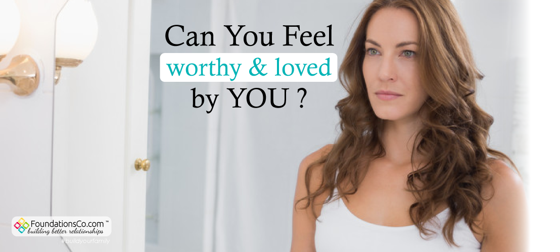 Can You Feel Worth & Loved By You?