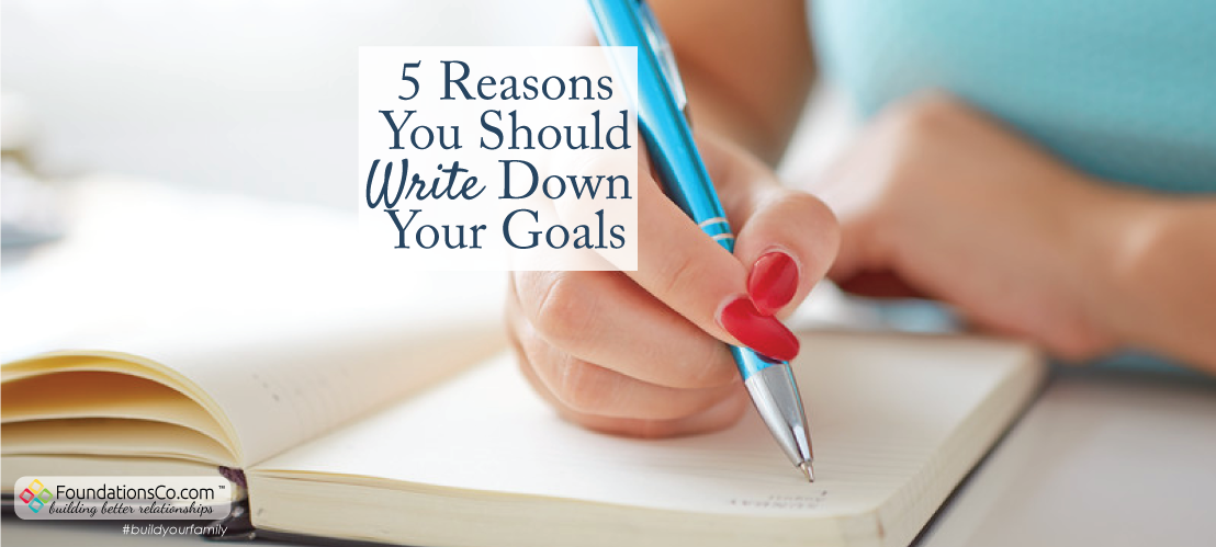 5 Reasons To Write Down Your Goals