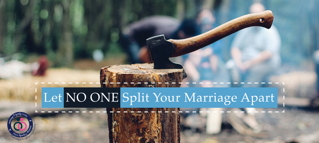 Let No One Split Your Marriage Apart