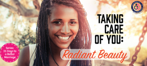 Taking Care of You: Radiant Beauty