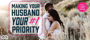 Making Your Husband #1 Priority p
