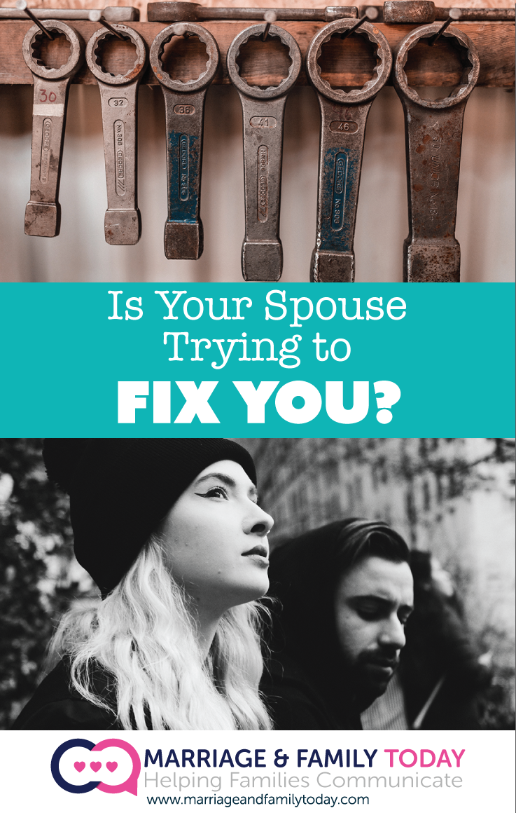 Is Your Spouse Trying To Fix You