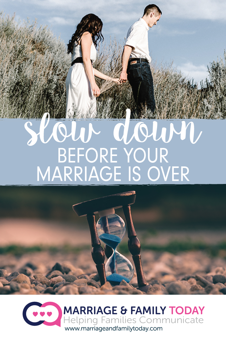 Slow Down Before Your Marriage is Over