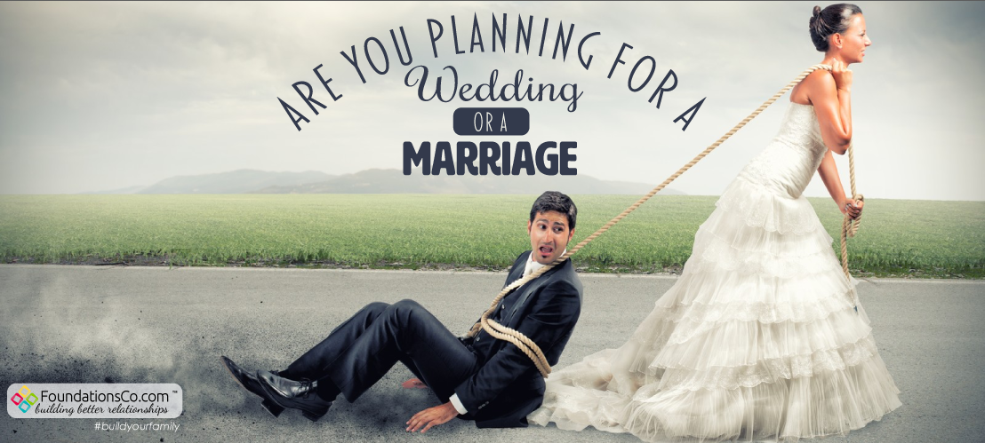 Are You Planning a Wedding or a Marriage