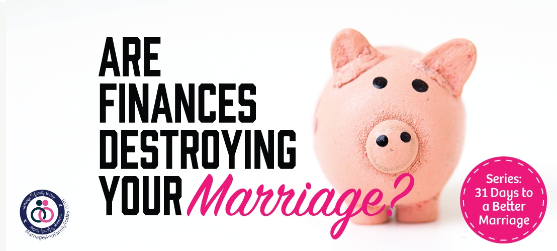 Are Finances Destroying Your Marriage?