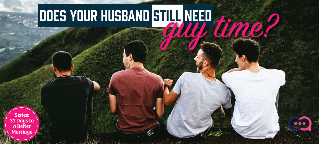 Does Your Husband Need Guy Time